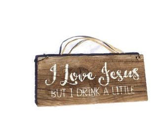 I Love Jesus But I Drink A Little - Wooden Alcohol Sign - Wood Bar Sign - Beer Lover Gift - Man Cave Sign - Funny Gift For Her -