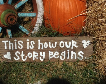 "RUSTIC Hand Painted WEDDING SIGN painted with the words ""This is How Our Story Begins"", Recycled Wood Sign, Country wedding, Wedding Signage"
