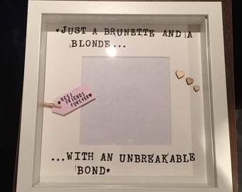 Handcrafted personalised best friend photo frame. Just a brunette and a blonde ...