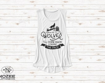 Throw Me To The Wolves Flowy Muscle Tank  // Wolves // Leading The Pack