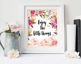 Typography Print Floral Quote Wall Art Dorm Decor Office Wall Art  Enjoy the little things print, digital typography, kids wall decoration