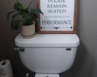 Bathroom Decor - Please Remain Seated