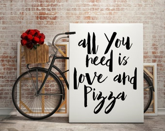All You Need Is Love And Pizza, Kitchen Wall Art, Kitchen Decor, Pizza Print, Pizza Printable, Pizza Wall Art, Pizza Home Decor