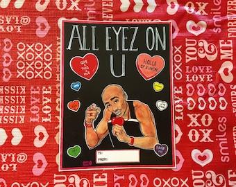 "Tupac ""All Eyez On U"" Valentine"