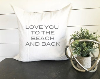 Love You to the Beach and Back Pillow Cover, Beach Pillow Cover, Custom Pillow Cover