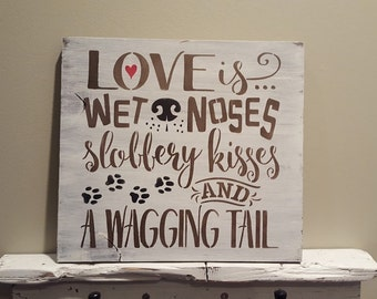 Love is Dogs Wooden Sign