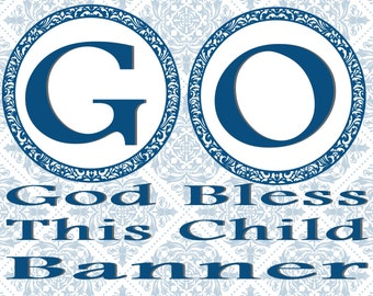 God Bless This Child -Baptism/First Communion/Confirmation/Baby Shower Banner Blue- INSTANT DOWNLOAD!!!