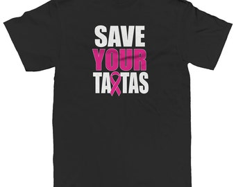 Save Your Tatas Funny Breast Cancer Awareness Boobs Breasts Survivor Men's T-shirt SF_0141