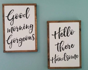 Good morning Gorgeous. Hello there Handsome. Painted wood signs.