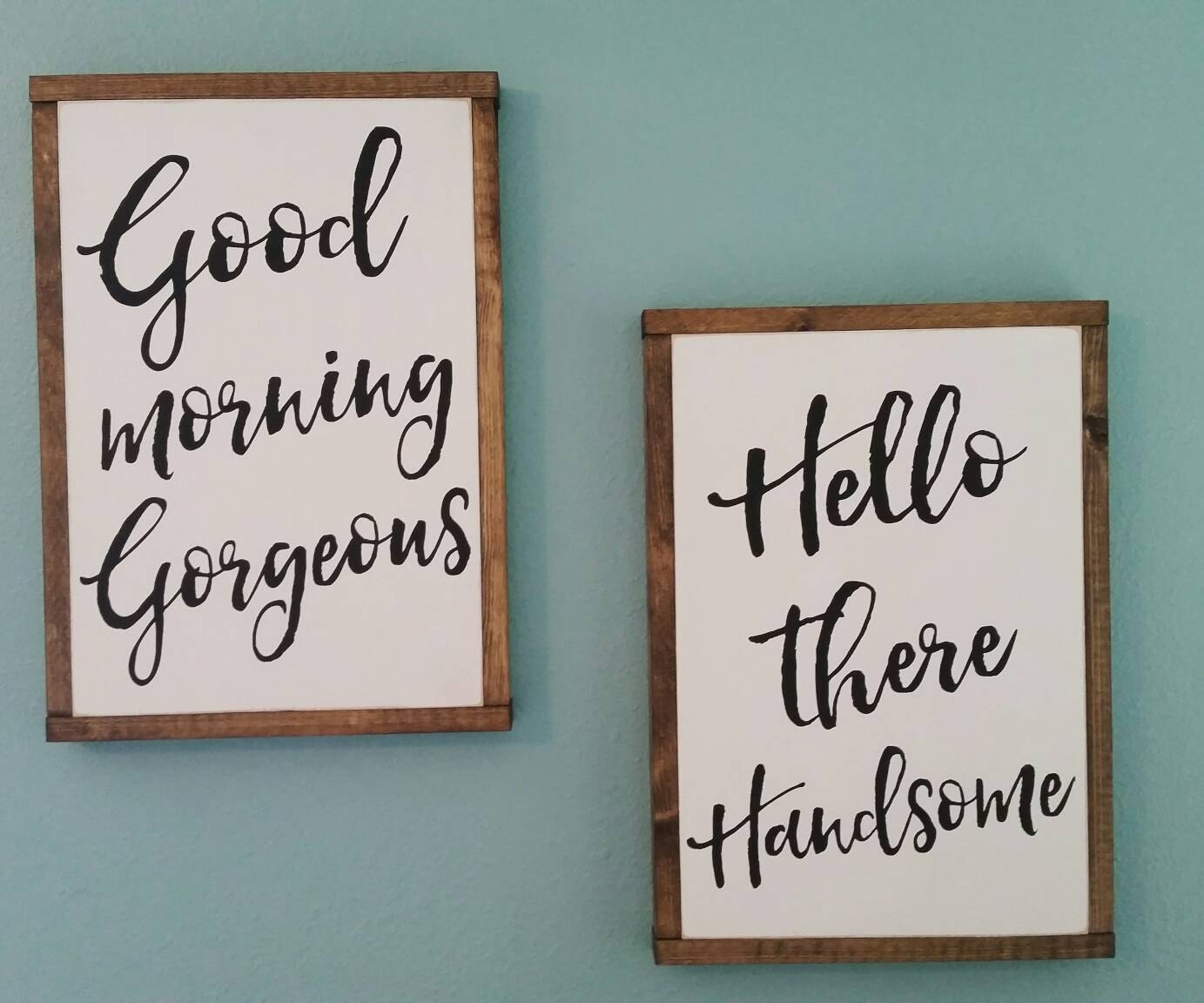 Good Morning Beautiful Wall Art : Good morning gorgeous hello there handsome painted wood