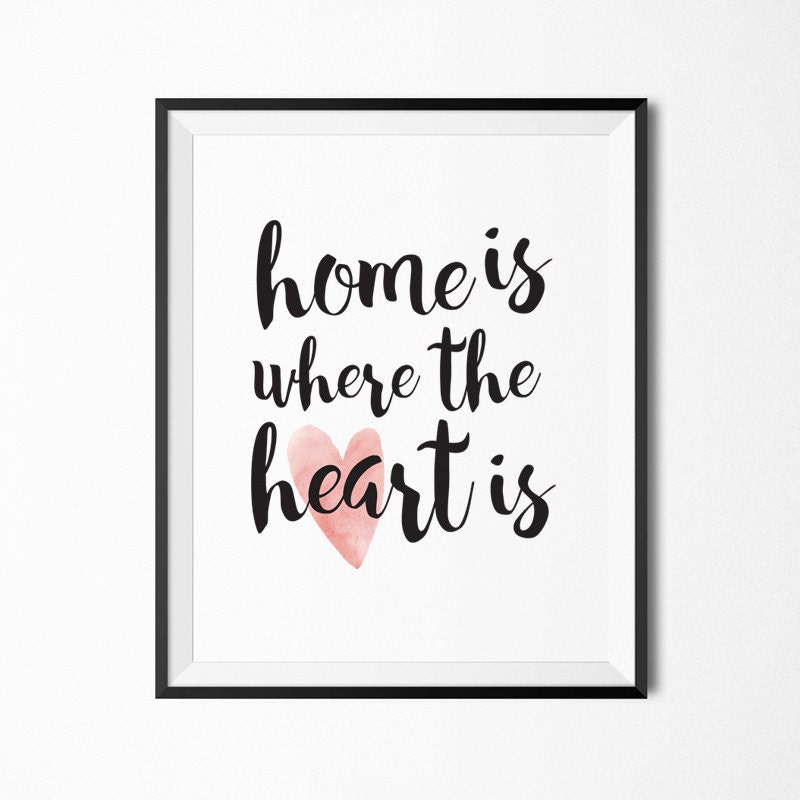 Home Is Where The Heart Is Quote: Quote Prints Printable Quotes Wall Art Quote Printable Wall