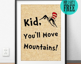 Kid, You'll Move Mountains, Dr Seuss Burlap Print, Rustic Home Decor, Nursery Prints, Baby Shower Gift, Burlap Prints, Gift or Kids, SD26