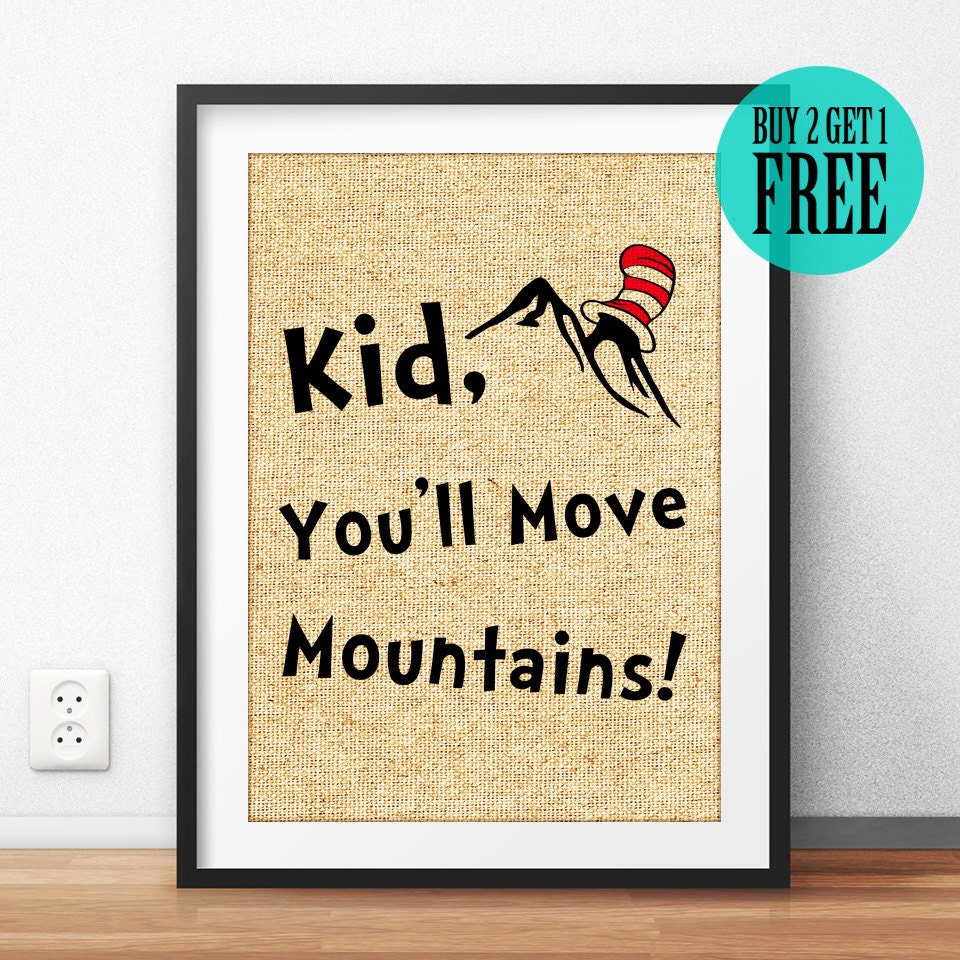 Kid, You\'ll Move Mountains, Dr Seuss Burlap Print, Rustic Home Decor ...