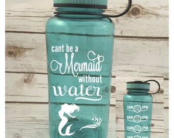 Can't be a Mermaid without Water - 34 oz wide mouth water bottle, Water tracker, Cute workout bottle