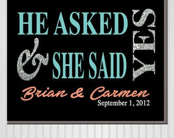Personalized He Asked She Said Yes Print (Canvas or Metal)