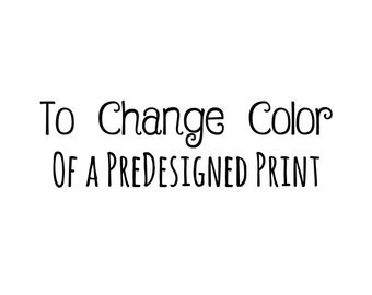 Change The Color of The PreDesigned Prints