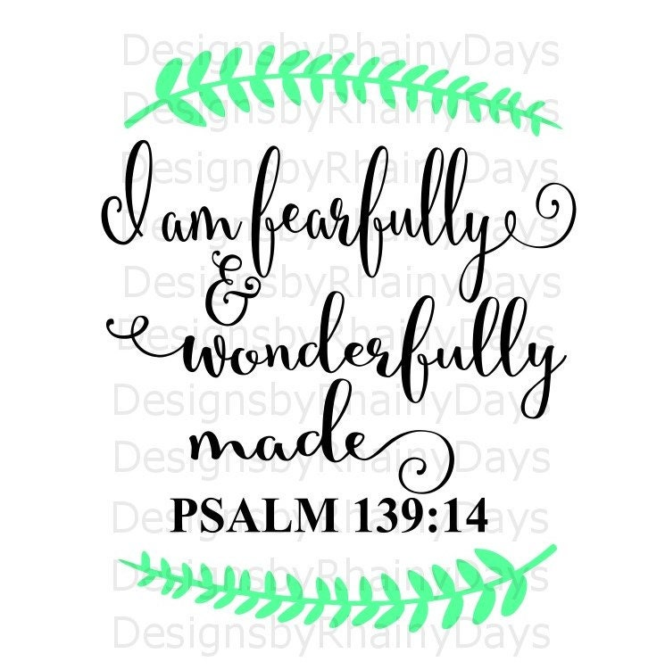 Buy 3 get 1 free! I am fearfully and wonderfully made, Psalm 139:14  SVG, PNG, cutting file, Christian