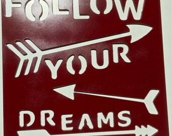 Follow Your Dreams Metal Sign, Graduation, Dorm Room, College, Plasma Cut