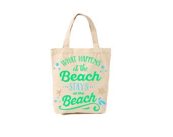 What happens at the beach stays at the beach.. market bag, canvas tote, beach bag, pool bag, tote bag, grocery