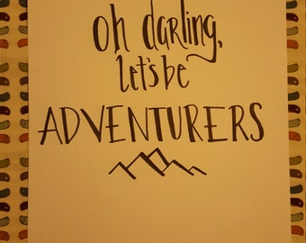 Oh Darling Lets Be Adventurers! Hand Drawn, Card stock Poster