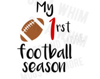 My First Football Season SVG *digital image only*