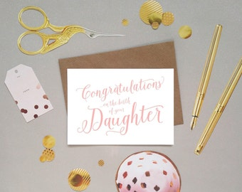 Congratulations on the birth of your Daughter / New Baby / Baby Girl card in beautifully handwritten calligraphy lettering, UK