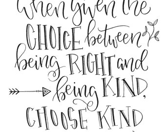 Digital Print: Choose Kind Hand Lettered Quote, Wall Art, Print