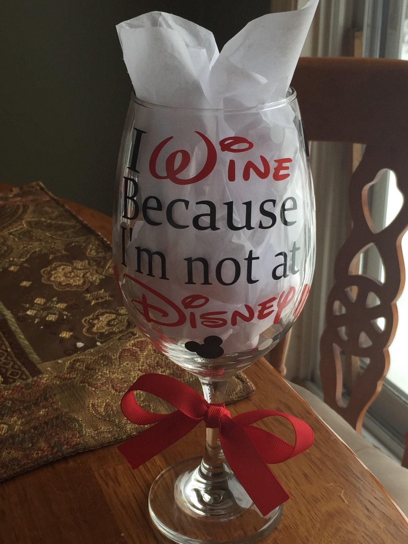 Disney 20oz Wine Glass With Vinyl Decals I Wine Because