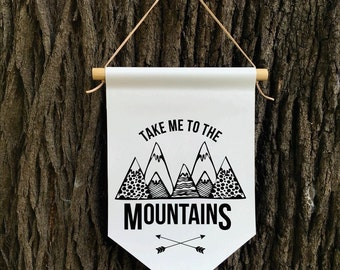 Take me to the Mountains Wall Banner, Affirmation Banner, Children's Decor, Kids room, Kids Decor, Quote Banner, Nursery Decor, Baby Shower,