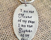 I am the Master of my fate I am the Captain of my Soul Vintage Spoon Key Ring Upcycled