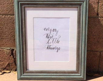Calligraphy Original - Little Things