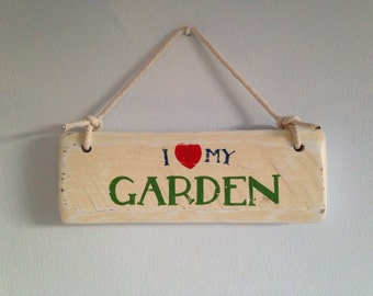 I Love My Garden. Hand painted sign.