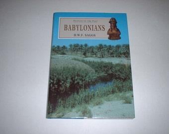 Peoples Of The Past: Babylonians by H.W.F. Saggs 1995 HCDJ Sumerians, Amorites, Ur