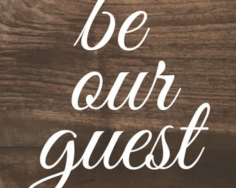 Be Our Guest - Typography Art