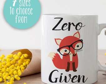Zero Fox Given, Zero Fox Given Mug, Zero Fox Given Coffee Cup, Office Mug, Work Mug, Gift For Friend, Gift Ideas For Coworker, Funny Mugs