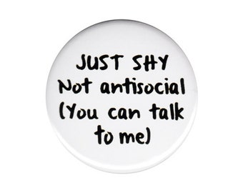 Just Shy Not Antisocial Button Badge Pin