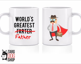 Father's Day Gift, World's Greatest Farter, Best Gift for Dad, Mug for Dad, Father's birthday, Daughter to Father Gift, Son to Father Gift