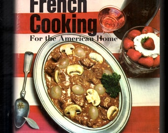 Everyday French Cooking for the American Home Henri-Paul Pellaprat 1968 First Edition Hardcover with Dust Jacket French Cookbook