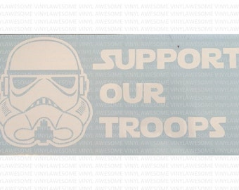 Storm Trooper- Support our troops decal/sticker