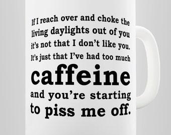 Had Too Much Caffeine Ceramic Novelty Gift Mug