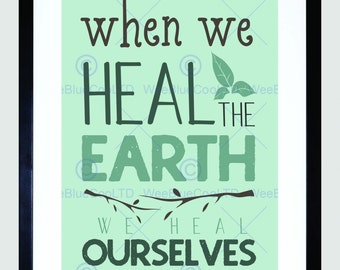 Quote Print - Eco Motivational Heal Earth Typography Art Print Poster FEHP1356