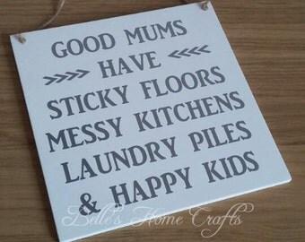 Good Mums Have Sticky Floors Wall Plaque, Mum plaque