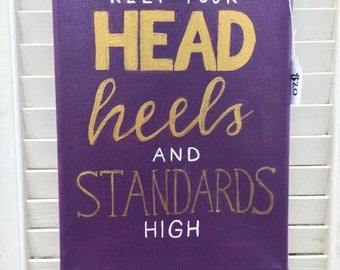 Keep Your Head, Heels, and Standards High