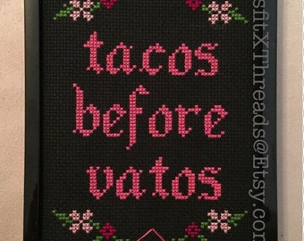 Tacos Before Vatos - Completed Cross Stitch