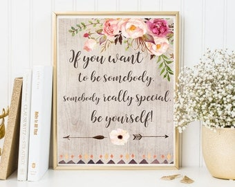If you want be yourselt  print decor wall art shower framed quote print motivational quotes printable watercolor flowers inspirational