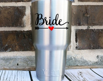 Bride Yeti Decal - Bride Tumbler Decal - Bride Cup Decal - Wedding Yeti Decal - Wedding Party Decal - Bride Cup - Wedding Party Gift