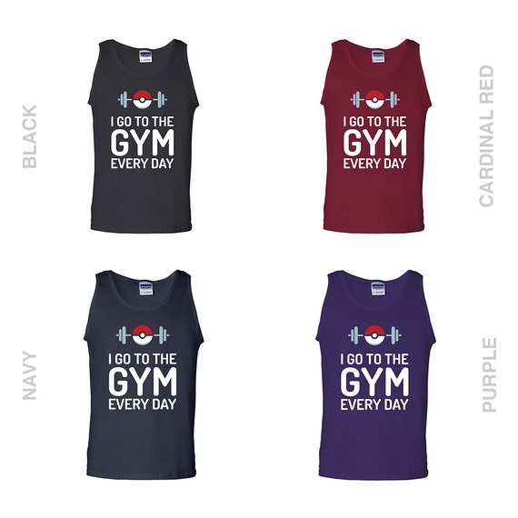 631413c3 GiftIdeasFinder - Pokemon Tank Top. I Go To The Gym Every Day Pokemon Go  Design. Pokemon Go Gift. Funny Quotes. Great Christmas or Birthday Gift.