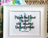 Lettered Quote Hand Lettering Julia Child Love to Eat Food