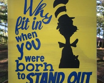 Hand painted wood sign - Dr Suess - Why fit in when you were born to stand out