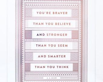 You're Braver Than You Believe  - Copper Foil Print